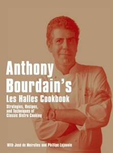 "Anthony Bourdain's ""Les Halles"" Cookbook"