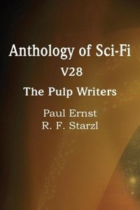 Anthology of Sci-Fi V28, The Pulp Writers
