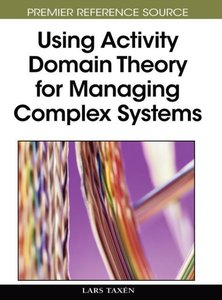 Using Activity Domain Theory for Managing Complex Systems