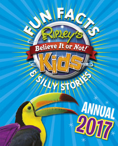Ripley\'s Fun Facts and Silly Stories Activity Annual 2017