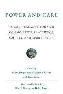 Power and Care: Toward Balance for Our Common Future--Science, S
