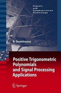 Positive Trigonometric Polynomials and Signal Processing Applica