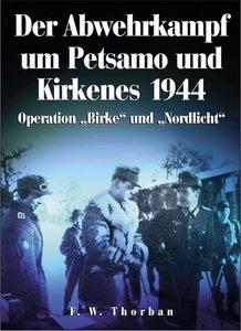 Der Abwehrkampf um Petsamo und Kirkenes 1944