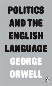 Orwell, G: Politics and the English Language