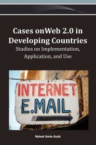 Cases on Web 2.0 in Developing Countries: Studies on Implementat