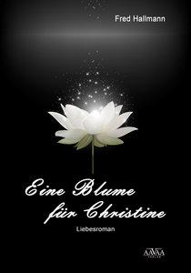 Eine Blume für Christine - Großdruck