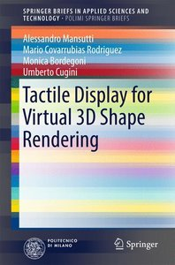 Tactile Display for Virtual 3D Shape Rendering