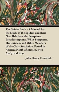 The Spider Book - A Manual for the Study of the Spiders and thei