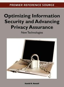 Optimizing Information Security and Advancing Privacy Assurance: