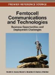 Femtocell Communications and Technologies: Business Opportunitie