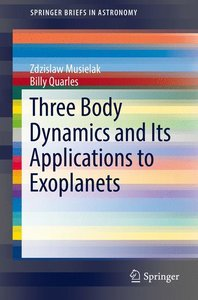 Three Body Dynamics and Its Applications to Exoplanets