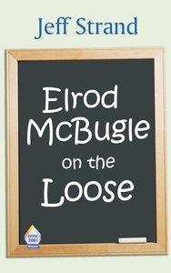 Elrod McBugle on the Loose