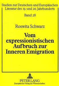 Vom expressionistischen Aufbruch zur Inneren Emigration