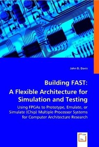 Building FAST: A Flexible Architecture for Simulation and Testin