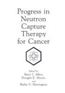 Progress in Neutron Capture Therapy for Cancer