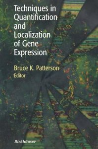Techniques in Quantification and Localization of Gene Expression