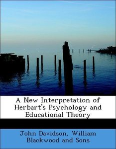 A New Interpretation of Herbart's Psychology and Educational The