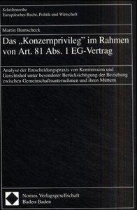 Das ' Konzernprivileg' im Rahmen von Art. 81 Abs. 1 EG-Vertrag