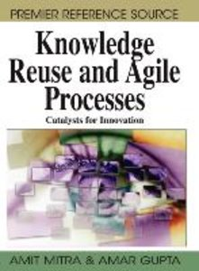 Knowledge Reuse and Agile Processes: Catalysts for Innovation