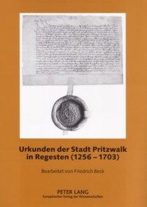Urkunden der Stadt Pritzwalk in Regesten (1256-1703)
