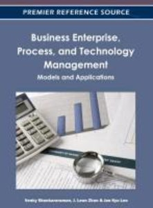Business Enterprise, Process, and Technology Management: Models