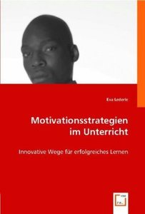 Motivationsstrategien im Unterricht