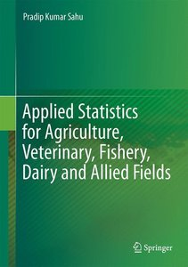 Applied Statistics for Agriculture, Veterinary, Fishery, Dairy a