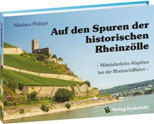 Auf den Spuren der historischen Rheinzölle