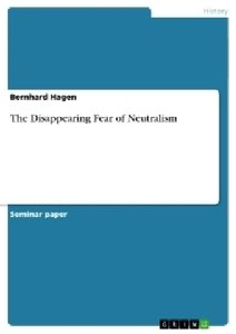 The Disappearing Fear of Neutralism
