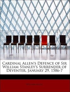 Cardinal Allen's Defence of Sir William Stanley's Surrender of D