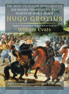 The Most Excellent Hugo Grotius, His Books Treating of the Right