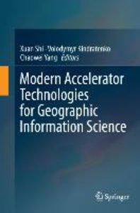 Modern Accelerator Technologies for Geographic Information Scien