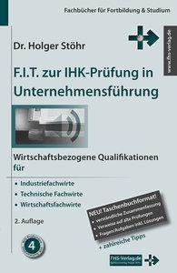 Stöhr, H: F.I.T. zur IHK-Prüfung in Unternehmensführung