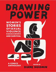 Drawing Power: Women\'s Stories of Sexual Violence, Harassment,