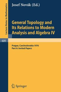 General Topology and Its Relations to Modern Analysis and Algebr