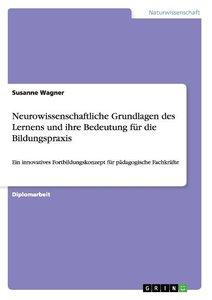 Neurowissenschaftliche Grundlagen des Lernens und ihre Bedeutung