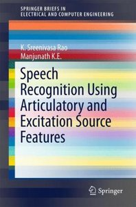 Speech Recognition using Articulatory and Excitation Source Feat