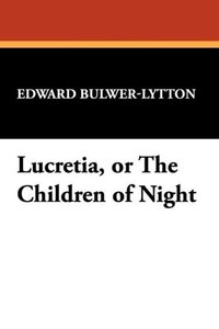 Lucretia, or the Children of Night
