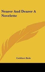 Nearer And Dearer A Novelette