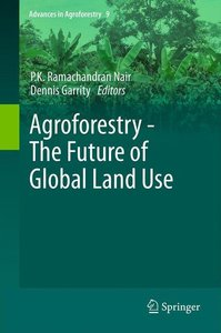 Agroforestry - The Future of Global Land Use