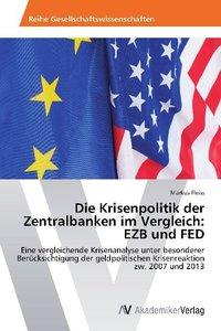 Die Krisenpolitik der Zentralbanken im Vergleich: EZB und FED