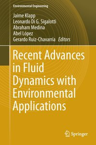 Recent Advances in Fluid Dynamics with Environmental Application
