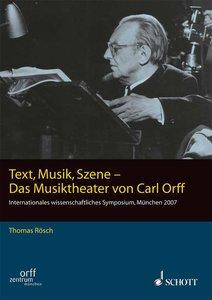Text, Musik, Szene - Das Musiktheater von Carl Orff
