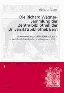 Die Richard Wagner-Sammlung der Zentralbibliothek der Universitä