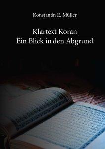 Klartext Koran - Ein Blick in den Abgrund