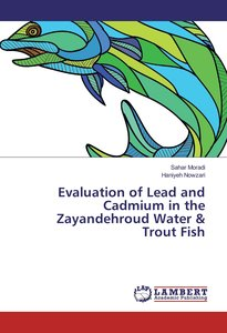 Evaluation of Lead and Cadmium in the Zayandehroud Water & Trout
