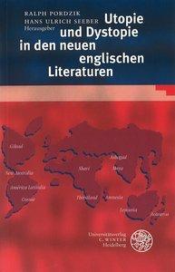 Utopie und Dystopie in den neuen englischen Literaturen