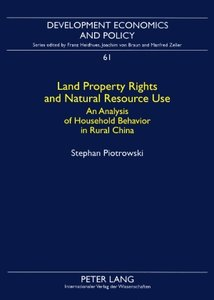 Land Property Rights and Natural Resource Use