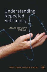 Understanding Repeated Self-Injury