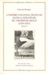 L'Empire colonial français dans la stratégie du Troisième Reich